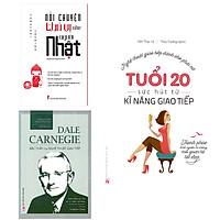 ComBo 3 Cuốn: Tuổi 20, Sức Hút Từ Kỹ Năng Giao Tiếp + Nói Chuyện Thú Vị Như Người Nhật + Dale Carnegie - Bậc Thầy Của Nghệ Thuật Giao Tiếp