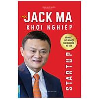 Businessbooks - Học Jack Ma Khởi Nghiệp (Bí Quyết Khởi Nghiệp Làm Giàu Của Mã Vân)