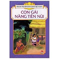 Tranh Truyện Dân Gian Việt Nam: Con Gái Nàng Tiên Núi (Tái Bản 2019)