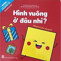 Ehon Song Ngữ - Bộ Sách Trau Dồi Kỹ Năng Sống Và Tư Duy Tích Cực Cho Bé - Hình Vuông ở đâu nhỉ