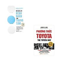Combo Sách Kinh Doanh Phương Thức Toyota: Mô Hình Lấy Bệnh Nhân Làm Trung Tâm + Phương Thức Toyota