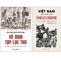 Combo Sách : Vũ Man Tạp Lục Thư + Việt Nam Qua Tuần San INDOCHINE 1941-1944