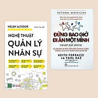 Combo Sách Kinh Tế: Nghệ Thuật Quản Lý Nhân Sự + Đừng Bao Giờ Đi Ăn Một Mình