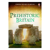 Usborne History of Britain: Prehistoric Britain