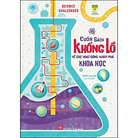 Science Challenges - Cuốn Sách Khổng Lồ Về Các Hoạt Động Khám Phá Khoa Học