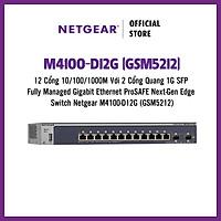 Thiết Bị Chia Mạng Để Bàn 12 Cổng 10/100/1000M Với 2 Cổng Quang 1G SFP Fully Managed Gigabit Ethernet ProSAFE Next-Gen Edge Switch Netgear M4100-D12G (GSM5212) - Hàng Chính Hãng