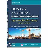 Đơn Giá Xây Dựng khu vực Thành Phố Hồ Chí Minh, Tập 1: Phần Xây Dựng sửa đổi, bổ sung (Quyết định số 2891/QĐ-UBND ngày 11/07/2018 của UBND TP. Hồ Chí Minh)