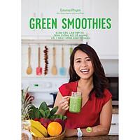 Sách - Green Smoothies - Giảm cân, làm đẹp da, tăng cường sức đề kháng với 7 ngày uống sinh tố xanh (tặng kèm bookmark)