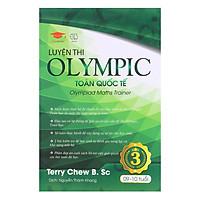 Sách: Luyện Thi Olympic Toán Quốc Tế 3 - Tổng hợp đề thi Toán cho trẻ 9-10 tuổi