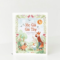 Sách kể truyện cho bé - Những câu chuyện cùng Mẹ Già Gió Tây - Thornton Burgess (Dành cho trẻ từ 4 - 7 tuổi) (Sách nhiều chương, bìa cứng, có hình minh hoạ)