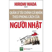 Cuốn Sách Quản Lý Tài Chính Cá Nhân Bán Chạy Nhất Nhật Bản: Quản Lý Tài Chính Cá Nhân Theo Phong Cách Của Người Nhật; Tặng Kèm Bookmark Sáng Tạo