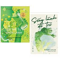 combo 2 cuốn nâng cao sức khỏe : Sống Lành Để Trẻ + Cơ Thể Tự Chữa Lành: Nước Ép Cần Tây