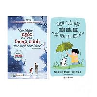 Combo Sách Làm Cho Mẹ Con Không Ngốc, Con Chỉ Thông Minh Theo Một Cách Khác (Tái Bản 2018) +  Cách Nuôi Dạy Một Đứa Trẻ Có Trái Tim Ấm Áp