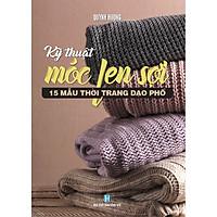 Kỹ Thuật Móc Len Sợi - 15 Mẫu Thời Trang Dạo Phố