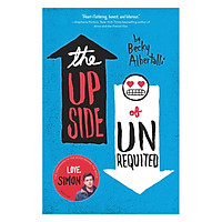 The Upside Of Unrequited (From the award-winning author of Simon vs. the Homo Sapiens Agenda)