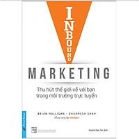 Cuốn Sách Marketing Cực Hay: Inbound Marketing - Thu Hút Thế Giới Về Bạn Trong Môi Trường Trực Tuyến / Sách Marketing Bán Hàng (Tặng Kèm Bookmark Thiết Kế Happy Life)