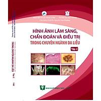 Hình ảnh Lâm sàng, chẩn đoán và điều trị trong chuyên ngành da liễu (Tập 2 - Sách ảnh mầu 100% Couche)
