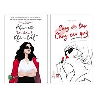 Combo 2 Cuốn Sách Tư Duy - Kỹ Năng Sống Dành Cho Các Bạn Nữ: Phụ Nữ Hơn Nhau Ở Khí Chất + Càng Độc Lập Càng Cao Quý / Tặng Kèm Bookmark Happy Life