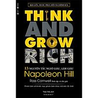 Think And Grow Rich - 13 Nguyên Tắc Nghĩ Giàu Làm Giàu - Bìa Mềm (Tái Bản 2020)