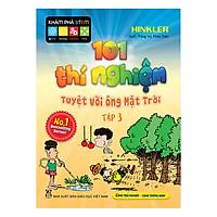 101 Thí Nghiệm - Tuyệt Vời Ông Mặt Trời (Tập 3)