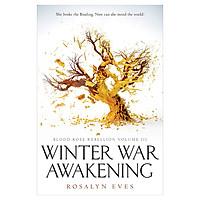 Winter War Awakening : Blood Rose Rebellion Volume III