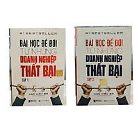 Bộ 2 cuốn sách Bài học để đời từ những danh nghiệp thất bại tập 1+ 2 ( tặng kèm bút bi)