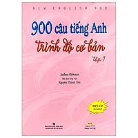 900 Câu Tiếng Anh Trình Độ Cơ Bản - Tập 1 (Tái Bản 2019)