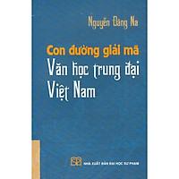 Con Đường Giải Mã Văn Học Trung Đại Việt Nam (Bìa mềm)