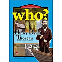 Who? Chuyện Kể Về Danh Nhân Thế Giới: Henry David Thoreau (Tái Bản 2020)