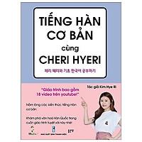 Tiếng Hàn Cơ Bản Cùng Cheri Hyeri (Tái Bản 2019)