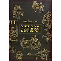 Việt Nam Văn Hóa Sử Cương (Bản Đặc Biệt-Bìa Da)(Ấn Bản Từ: Số 601 Đến Số 700)