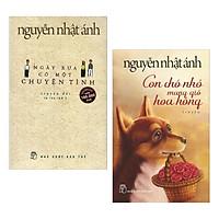 Combo Sách văn học hay của Nguyễn Nhật Ánh : Ngày Xưa Có Một Chuyện Tình+Con Chó Nhỏ Mang Giỏ Hoa Hồng( tặng kèm bookmark Green Life)