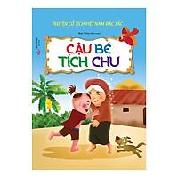 Truyện Cổ Tích Việt Nam Đặc Sắc - Cậu Bé Tích Chu (Tái Bản)