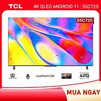 TV QLED 55'' 4K Android 11 Tivi TCL 55C725 - Gam Màu Rộng , HDR 10+, MEMC , Dolby Audio - HÀNG CHÍNH HÃNG