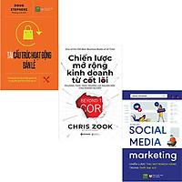 Combo 3 Cuốn Sách : Tái Cấu Trúc Hoạt Động Bán Lẻ + Chiến Lược Mở Rộng Kinh Doanh Từ Cốt Lõi + Social Media Marketing Chiến Lược Thu Hút Khách Hàng Trong Thời Đại 4.0