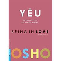 Sách - OSHO Yêu (Yêu trong tỉnh thức, gắn bó trong niềm tin) - FirstNews
