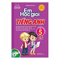 Em Học Giỏi Tiếng Anh Lớp 5 (Tập 1) - Kèm Đĩa CD