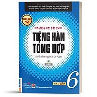 Sách - Tiếng Hàn Tổng Hợp Dành Cho Người Việt Nam Trình Độ Cao Cấp 6 – Bản Đen Trắng  (phiên bản mới)  ( tặng kèm bookmark thiết kế)