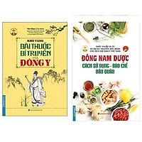 Combo Kho Tàng Bài Thuốc Bí Truyền Của Đông Y (Bìa Mềm)+Đông Nam Dược (Cách Sử Dụng - Bào Chế - Bảo Quản)