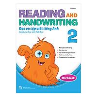 Reading and Handwriting - Đọc và Tập Viết Tiếng Anh Dành Cho Học Sinh Tiểu Học 2 (Workbook)