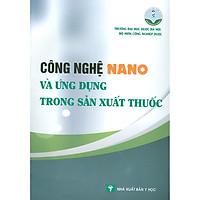 Công Nghệ Nano và Ứng Dụng Trong Sản Xuất Thuốc