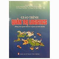 Giáo Trình Quản Trị Logistics (Dùng Cho Ngànhkinh Tế Và Quản Trị Kinh Doanh)