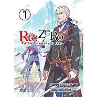 Re:zero - Bắt Đầu Lại Ở Thế Giới Khác 7 - Tặng Kèm Bookmark PVC In Màu