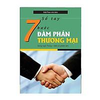 Sổ tay 7 bước đàm phán thương mại (Song ngữ Trung - Việt có phiên âm)