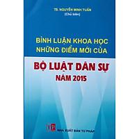 Bình luận khoa học những điểm mới của Bộ Luật Dân Sự năm 2015