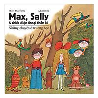 Max, Sally Và Chiếc Điện Thoại Thần Kì 1 - Những Chuyện Ở Trường Học