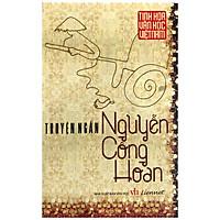Tinh Hoa Văn Học Việt Nam - Truyện Ngắn Nguyễn Công Hoan