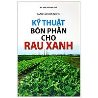Bạn Của Nhà Nông - Kỹ Thuật Bón Phân Cho Rau Xanh