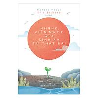 Những Viên Ngọc Quý Sinh Ra Từ Thất Bại (Tặng Kèm 5 Postcard + 1 Bookmark)