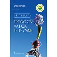 Nông Nghiệp Xanh, Sạch - Kỹ Thuật Trồng Cây Và Hoa Thủy Canh